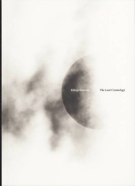Kikuji Kawada - The Last Cosmology, MACK Books 2015, Cover - http://josefchladek.com/book/kikuji_kawada_-_the_last_cosmology, © (c) josefchladek.com (13.09.2015)