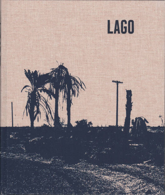 Ron Jude - Lago, MACK Books 2015, Cover - http://josefchladek.com/book/ron_jude_-_lago, © (c) josefchladek.com (17.09.2015)