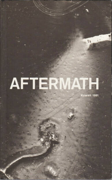 Sophie Ristelhueber - Aftermath: Kuwait, 1991, Thames and Hudson 1992, Cover - http://josefchladek.com/book/sophie_ristelhueber_-_aftermath_kuwait_1991, © (c) josefchladek.com (17.09.2015)
