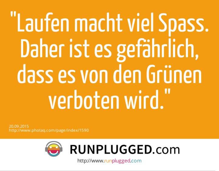 Laufen macht viel Spass. Daher ist es gefährlich, dass es von den Grünen verboten wird.