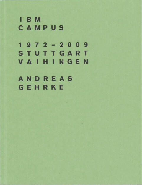 Andreas Gehrke - IBM Campus 1972–2009, Stuttgart-Vaihingen, Drittel Books 2013, Cover - http://josefchladek.com/book/andreas_gehrke_-_ibm_campus_19722009_stuttgart-vaihingen, © (c) josefchladek.com (22.09.2015)