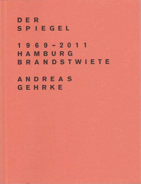 Andreas Gehrke - Der Spiegel 1969–2011, Hamburg, Brandstwiete, Drittel Books 2013, Cover - http://josefchladek.com/book/andreas_gehrke_-_der_spiegel_19692011_hamburg_brandstwiete, © (c) josefchladek.com (04.10.2015)