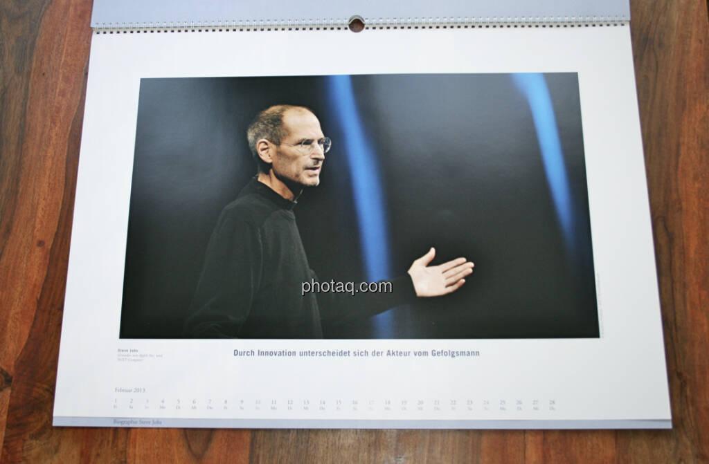 Steve Jobs, Gründer von Apple Inc. und NeXT Computer Durch Innovation unterscheidet sich der Akteur vom Gefolgsmann ... aus dem AT&S-Kalender 2013, konzipiert und koordiniert von Martin Theyer, © AT&S (23.03.2013)