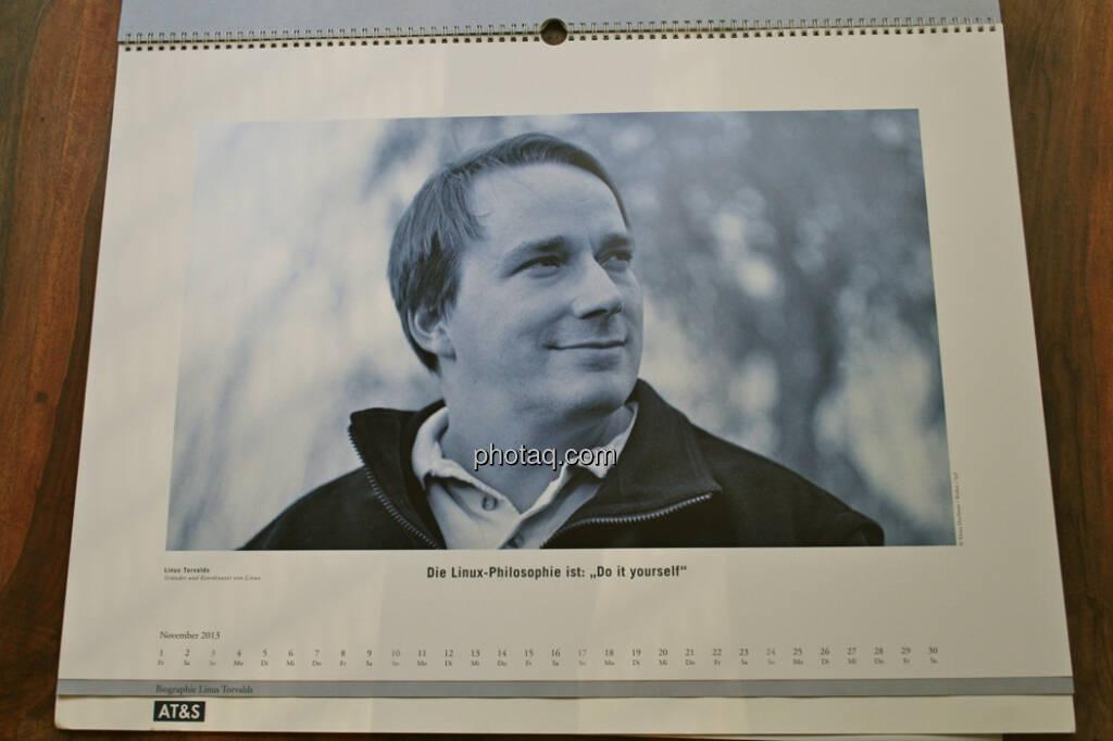 Linus Torvalds, Gründer und Koordinator von Linux Die Linux-Philosophie ist: 'Do it yourself' ... aus dem AT&S-Kalender 2013, konzipiert und koordiniert von Martin Theyer, © AT&S (23.03.2013)