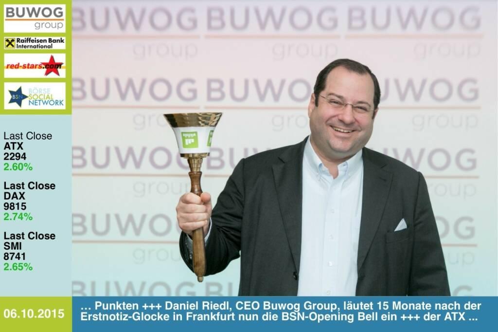 #openingbell am 6.10.: Daniel Riedl, CEO Buwog Group, läutet 15 Monate nach der Erstnotiz-Glocke in Frankfurt nun auch die BSN-Opening Bell ein. http://www.openingbell.eu (05.10.2015)