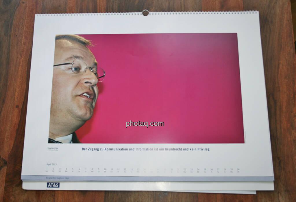 Stephen Elop, CEO von Nokia Der Zugang zu Kommunikation und Information ist ein Grundrecht und kein Privileg... aus dem AT&S-Kalender 2013, konzipiert und koordiniert von Martin Theyer, © AT&S (23.03.2013)