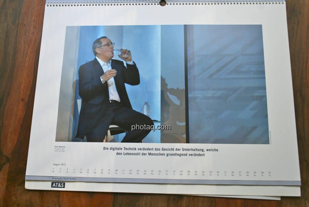 Paul Otellini, President und CEO von Intel Die digitale Technik verändert das Gesicht der Unterhaltung, welche den Lebensstil der Menschen grundlegend verändert... aus dem AT&S-Kalender 2013, konzipiert und koordiniert von Martin Theyer, © AT&S (23.03.2013)