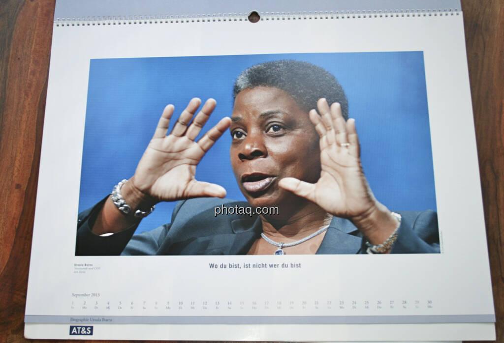 Ursula Burns, Vorsitzende und CEO von Xerox Wo du bist, ist nicht wer du bist ... aus dem AT&S-Kalender 2013, konzipiert und koordiniert von Martin Theyer, © AT&S (23.03.2013)