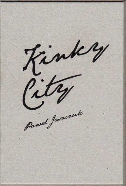 Paweł Jaszczuk - Kinky City, dienacht/Leica Gallery Vienna 2015, Cover - http://josefchladek.com/book/paweł_jaszczuk_-_kinky_city, © (c) josefchladek.com (08.10.2015)