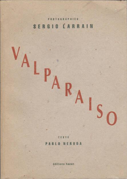 Sergio Larrain - Valparaiso, Éditions Hazan 1991, Cover - http://josefchladek.com/book/sergio_larrain_-_valparaiso, © (c) josefchladek.com (09.10.2015)