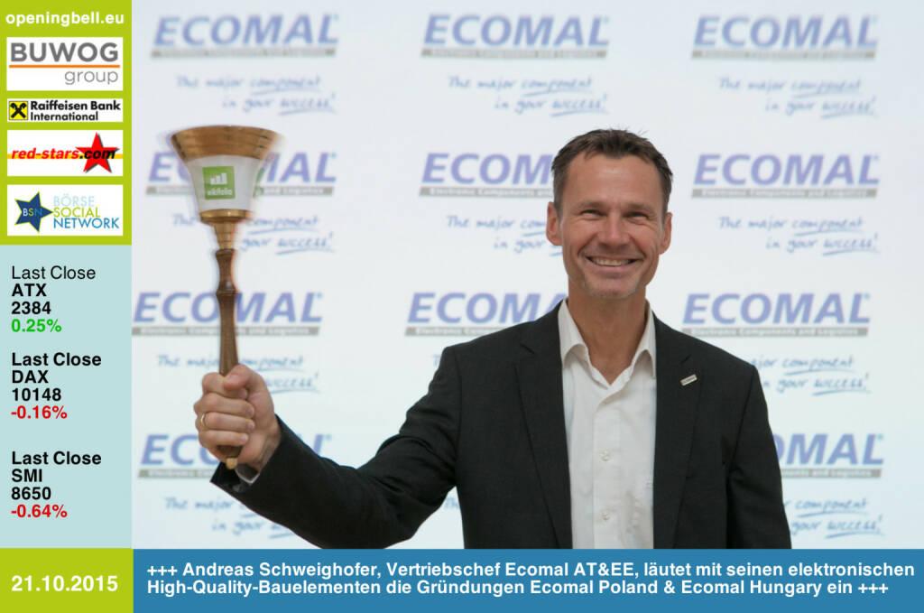 #openingbell am 21.10.: Andreas Schweighofer, Vertriebschef Ecomal AT&EE, läutet mit seinen elektronischen High-Quality-Bauelementen die Gründungen Ecomal Poland & Ecomal Hungary ein, http://www.ecomal.com http://www.openingbell.eu (21.10.2015)
