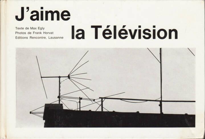 Max Egly & Franck Horvat - J'aime la Télévision, Editions Rencontre 1962, Cover - http://josefchladek.com/book/max_egly_franck_horvat_-_jaime_la_television