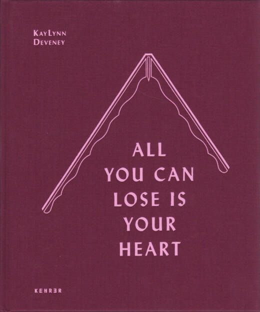 KayLynn Deveney - All You Can Lose is Your Heart, Kehrer 2015, Cover - http://josefchladek.com/book/kaylynn_deveney_-_all_you_can_lose_is_your_heart, © (c) josefchladek.com (24.10.2015)