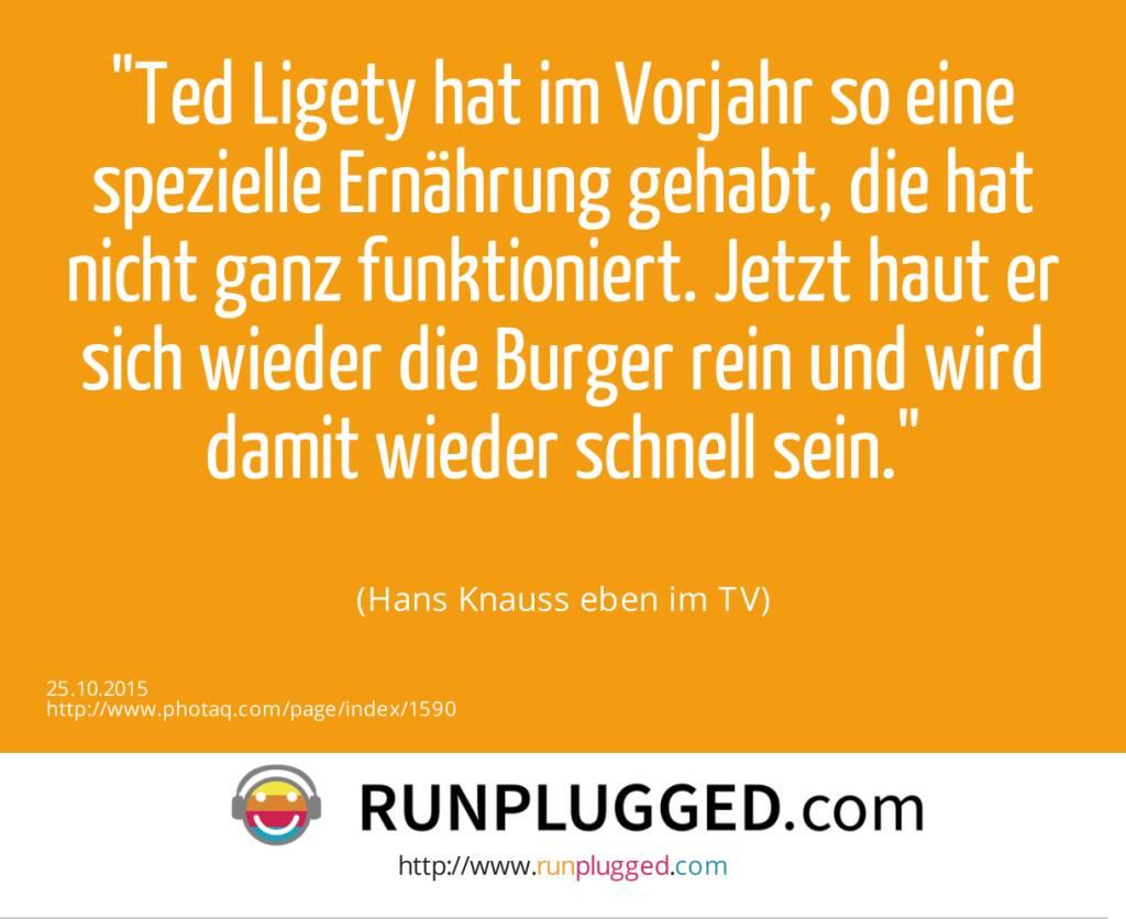 Ted Ligety hat im Vorjahr so eine spezielle Ernährung gehabt, die hat nicht ganz funktioniert. Jetzt haut er sich wieder die Burger rein und wird damit wieder schnell sein.<br><br> (Hans Knauss eben im TV) (25.10.2015)