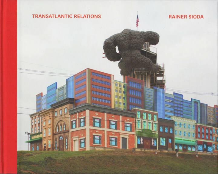 Rainer Sioda - Transatlantic Relations, Pogo Books 2014, Cover - http://josefchladek.com/book/rainer_sioda_-_transatlantic_relations