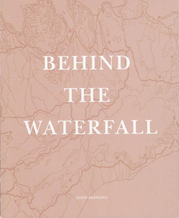 David Barreiro - Behind the waterfall, Dispara 2015, Cover - http://josefchladek.com/book/david_barreiro_-_behind_the_waterfall
