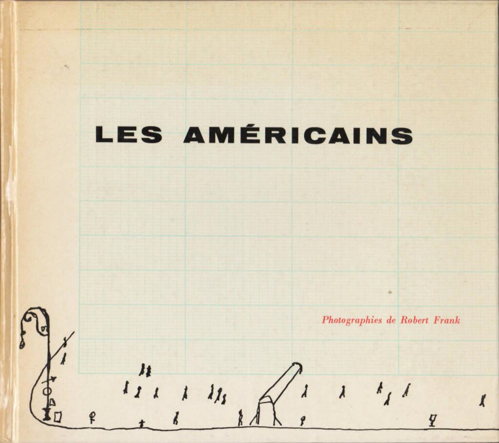Robert Frank - Les Américains, Delpire 1958, Cover - http://josefchladek.com/book/robert_frank_-_les_americains, © (c) josefchladek.com (01.11.2015)