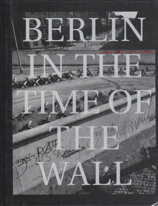 John Gossage - Berlin in the Time of the Wall, Loosestrife Editions 2004, Cover - http://josefchladek.com/book/john_gossage_-_berlin_in_the_time_of_the_wall