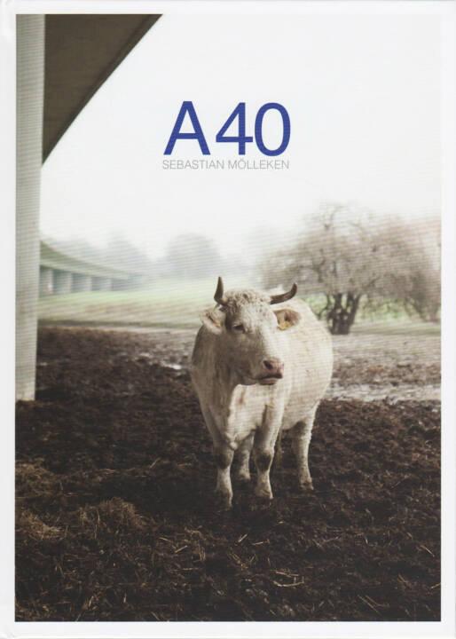Sebastian Mölleken - A40, Verlag Kettler 2015, Cover - http://josefchladek.com/book/sebastian_molleken_-_a40