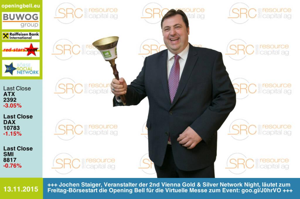 #openingbell am 13.11.: Jochen Staiger, Veranstalter der 2nd Vienna Gold & Silver Network Night, läutet zum Freitag-Börsestart die Opening Bell für die Virtuelle Messe zum Event: goo.gl/J0hrVO  http://www.resource-capital.ch/de (13.11.2015)