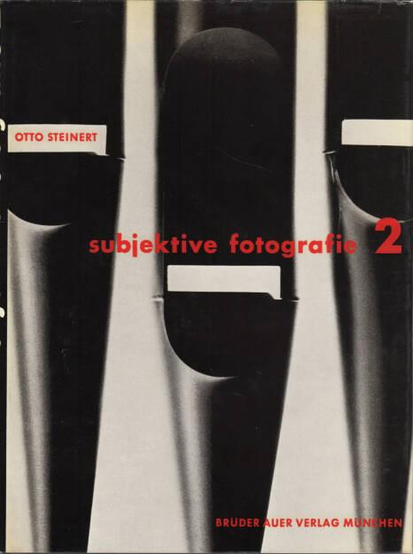 Otto Steinert - Subjektive Fotografie 2 - Ein Bildband moderner Fotografie, Brüder Auer Verlag 1955, Cover - http://josefchladek.com/book/otto_steinert_-_subjektive_fotografie_2_-_ein_bildband_moderner_fotografie, © (c) josefchladek.com (13.11.2015)