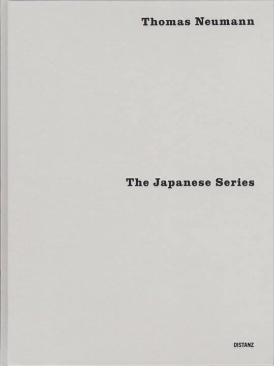 Thomas Neumann - The Japanese Series, Distanz 2015, Cover - http://josefchladek.com/book/thomas_neumann_-_the_japanese_series