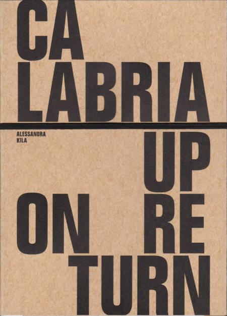 Alessandra Kila - Calabria Upon Return, Paper Tigers Books 2015, Cover - http://josefchladek.com/book/alessandra_kila_-_calabria_upon_return, © (c) josefchladek.com (22.11.2015)