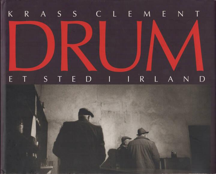 Krass Clement - Drum. Et sted i Irland, Gyldendal 1996, Cover - http://josefchladek.com/book/krass_clement_-_drum_et_sted_i_irland