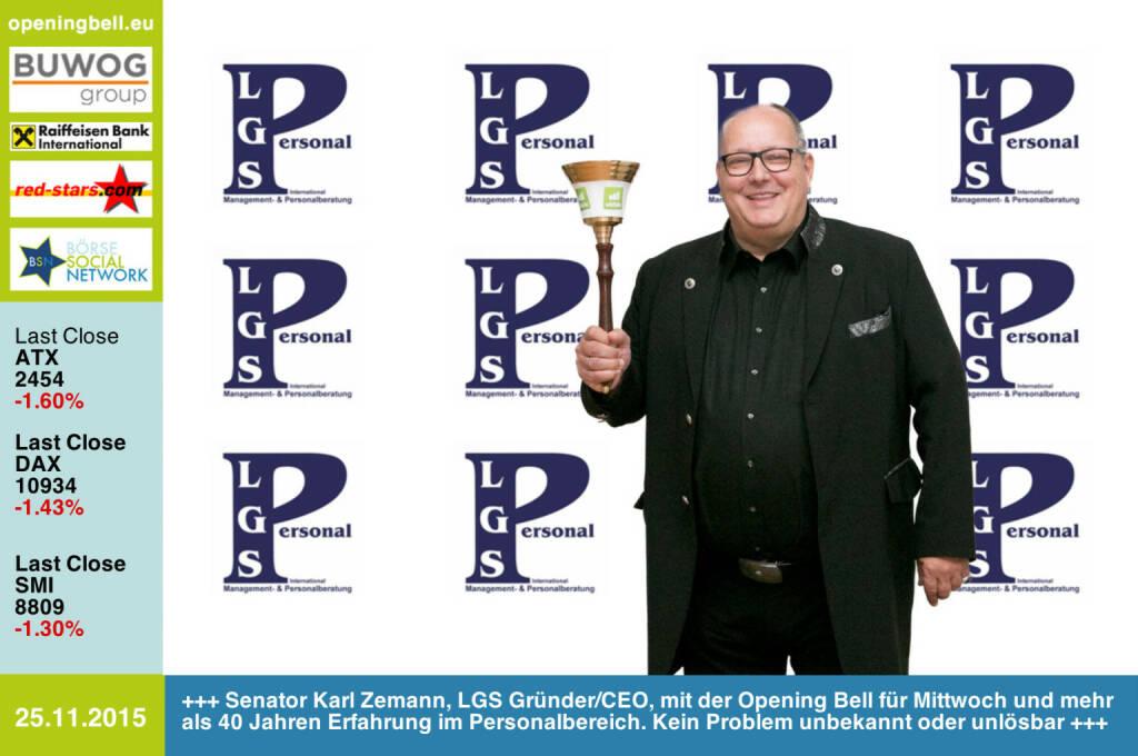 #openingbell am 25.11.: Senator Karl Zemann, LGS Gründer & CEO, mit der Opening Bell für Mittwoch und mehr als 40 Jahren Erfahrung im Personalbereich. Kein Problem ist uns unbekannt oder unlösbar  http://www.lgs-personal.at http://www.openingbell.eu (25.11.2015)