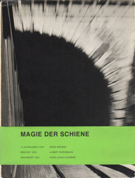 René Groebli - Magie der Schiene, Kubus-Verlag 1949, Cover - http://josefchladek.com/book/rene_groebli_-_magie_der_schiene, © (c) josefchladek.com (29.11.2015)