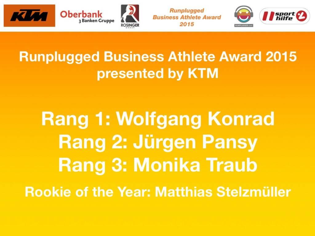 Runplugged Business Athlete Award 2015 presented by KTM Rang 1: Wolfgang Konrad, Rang 2: Jürgen Pansy, Rang 3: Monika Traub, Rookie of the Year: Matthias Stelzmüller (01.12.2015)