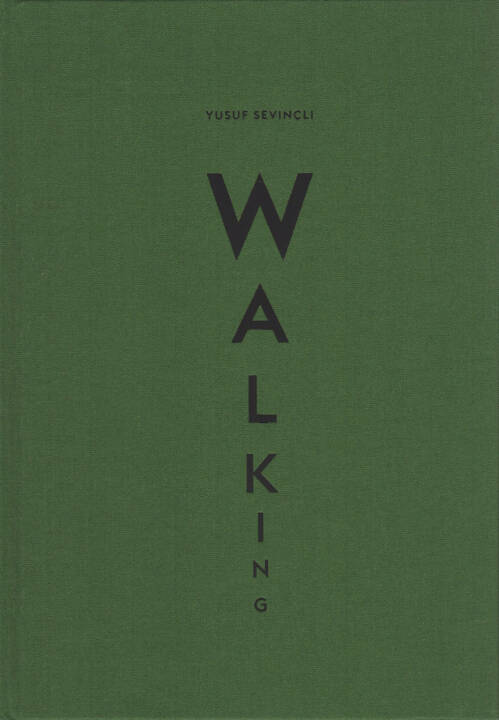 Yusuf Sevincli - Walking, Filigranes Éditions 2015, Cover - http://josefchladek.com/book/yusuf_sevincli_-_walking
