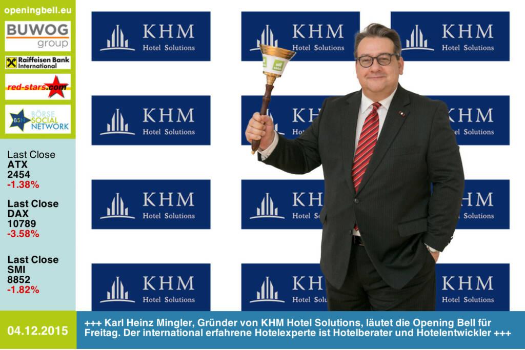 #openingbell am 4.12: Karl Heinz Mingler, Gründer von KHM Hotel Solutions, läutet die Opening Bell für Freitag. Der international erfahrene Hotelexperte ist Hotelberater und Hotelentwickler http://www.khmhs.com http://www.openingbell.eu (04.12.2015)