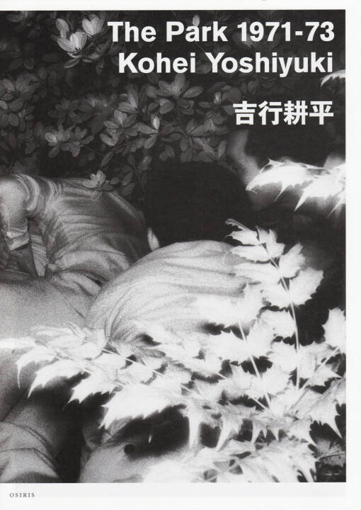 Kohei Yoshiyuki - The Park 1971-73, Osiris 2011, Cover - http://josefchladek.com/book/kohei_yoshiyuki_-_the_park_1971-73