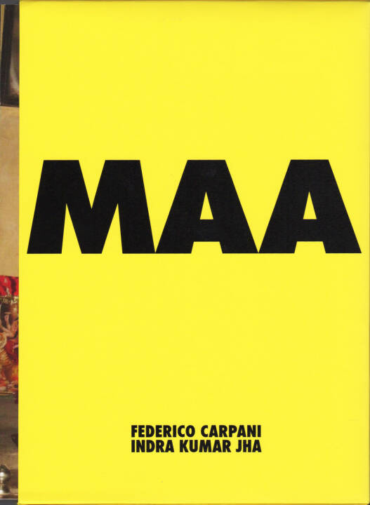 Indra Kumar Jha & Federico Carpani - MAA, Self published 2015, Cover - http://josefchladek.com/book/indra_kumar_jha_federico_carpani_-_maa