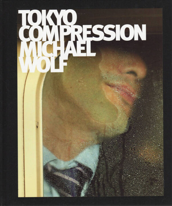 Michael Wolf - Tokyo Compression, Peperoni Books 2010, Cover - http://josefchladek.com/book/michael_wolf_-_tokyo_compression