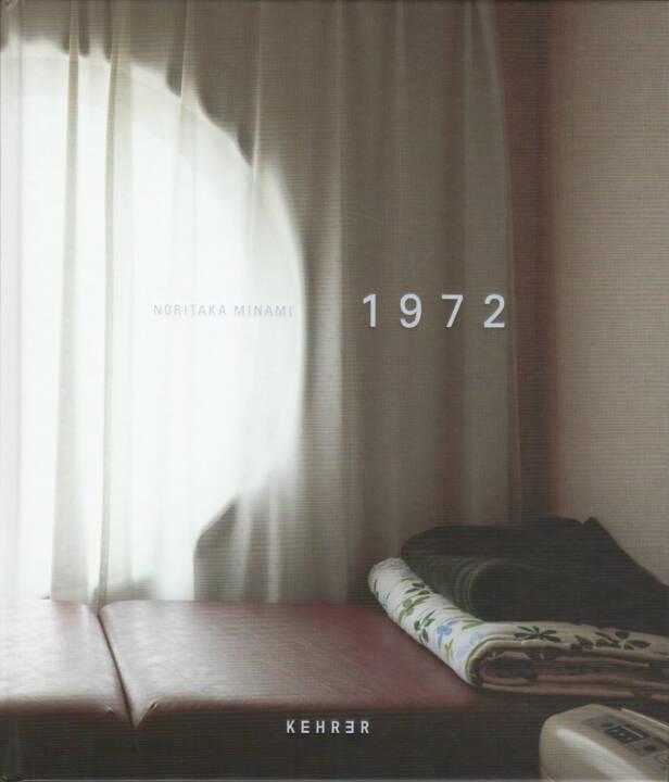 Noritaka Minami - 1972, Kehrer Verlag 2015, Cover - http://josefchladek.com/book/noritaka_minami_-_1972