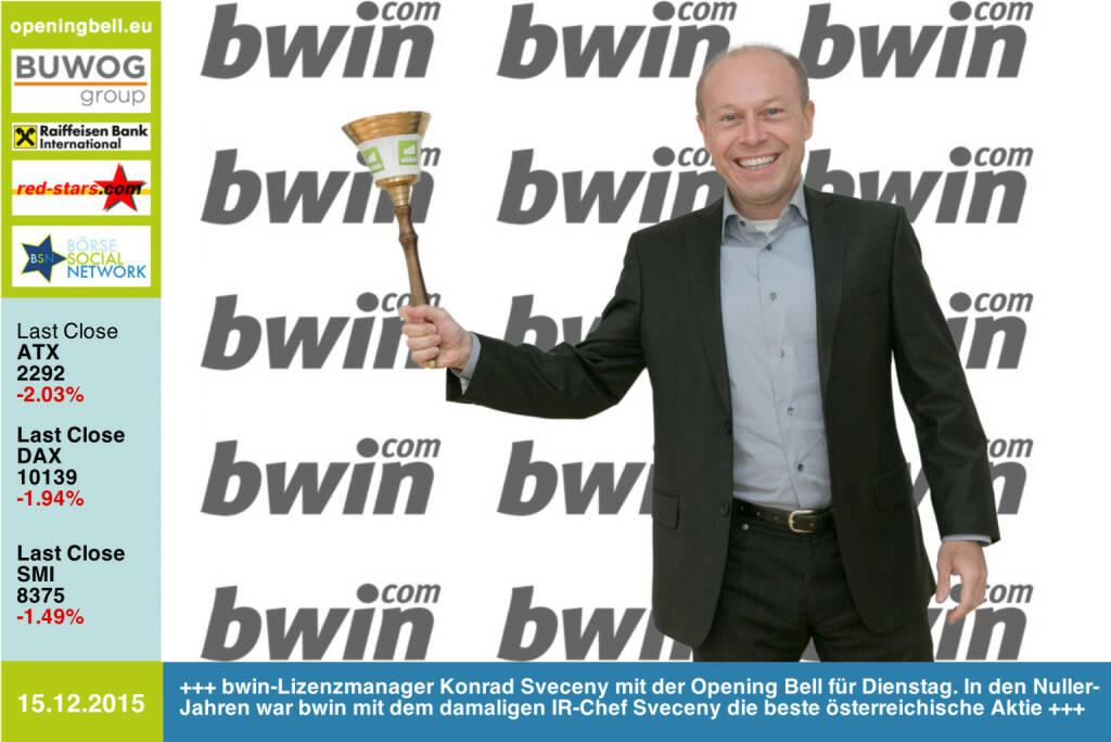 #openingbell am 15.12:  bwin-Lizenzmanager Konrad Sveceny mit der Opening Bell für Dienstag. In den Nuller-Jahren war bwin mit dem damaligen IR-Chef Sveceny die beste österreichische Aktie https://www.bwin.com/de https://www.bwinparty.com http://www.openingbell.eu (15.12.2015)