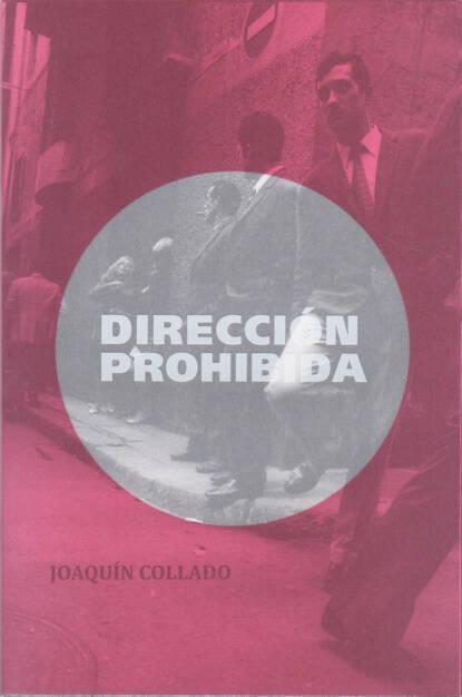 Joaquin Collado - Dirección Prohibida, Aman Iman Publishing 2015, Cover - http://josefchladek.com/book/joaquin_collado_-_direccion_prohibida, © (c) josefchladek.com (17.12.2015)