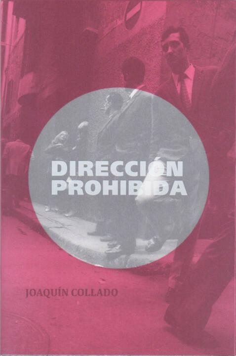 Joaquin Collado - Dirección Prohibida, Aman Iman Publishing 2015, Cover - http://josefchladek.com/book/joaquin_collado_-_direccion_prohibida