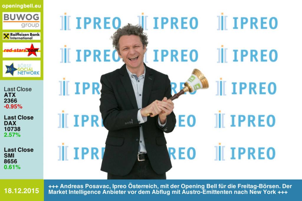 #openingbell am 18.12: Andreas Posavac, Ipreo Österreich, mit der Opening Bell für die Freitag-Börsen. Der Market Intelligence Anbieter vor dem Abflug mit Austro-Emittenten nach New York http://www.ipreo.com http://www.openingbell.eu (18.12.2015)