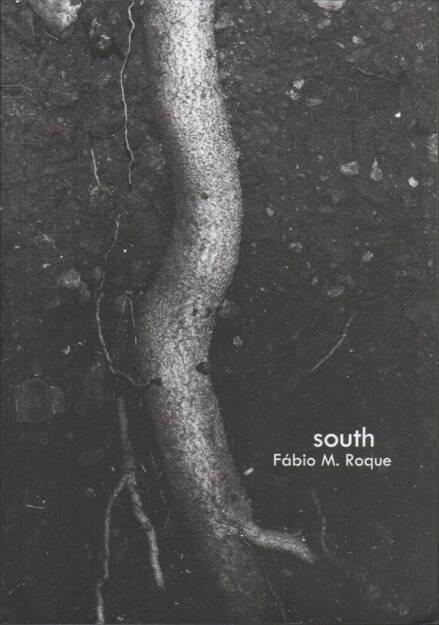 Fábio Miguel Roque - South, The Unknown Books 2015, Cover - http://josefchladek.com/book/fabio_miguel_roque_-_south, © (c) josefchladek.com (23.12.2015)