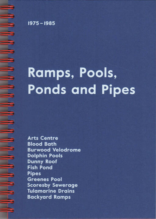 Dom Forde - Ramps, Pools, Ponds and Pipes, Self published 2015, Cover - http://josefchladek.com/book/dom_forde_-_ramps_pools_ponds_and_pipes