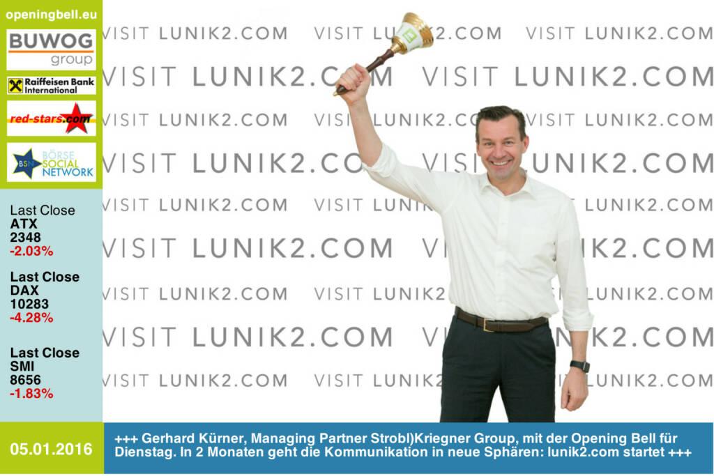 #openingbell am 5.1.: Gerhard Kürner, Managing Partner Strobl)Kriegner Group, mit der Opening Bell für Dienstag. In zwei Monaten geht die Kommunikation in neue Sphären: lunik2.com startet http://www.strobl-kriegner.com http://www.openingbell.eu (05.01.2016)