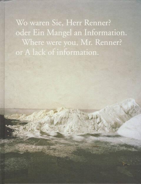 Volker Renner - Wo waren Sie, Herr Renner? oder ein Mangel an Information., Textem Verlag 2015, Cover -  http://josefchladek.com/book/volker_renner_-_wo_waren_sie_herr_renner_oder_ein_mangel_an_information, © (c) josefchladek.com (07.01.2016)