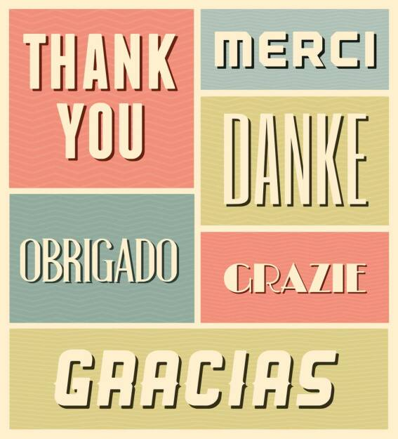 Thank You, Danke, Merci, Grazie, Obrigado http://www.shutterstock.com/de/pic-154316462/stock-vector-vintage-style-poster-with-the-words-thank-you-in-different-languages.html, © www.shutterstock.com (08.01.2016)
