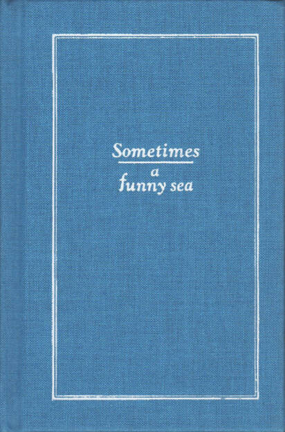 Samuel W. Grant - Sometimes a Funny Sea, Self published 2015, Cover - http://josefchladek.com/book/samuel_w_grant_-_sometimes_a_funny_sea, © (c) josefchladek.com (10.01.2016)