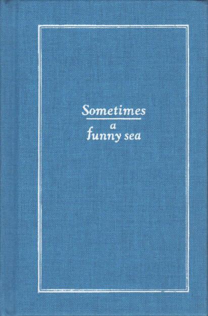 Samuel W. Grant - Sometimes a Funny Sea, Self published 2015, Cover - http://josefchladek.com/book/samuel_w_grant_-_sometimes_a_funny_sea, © (c) josefchladek.com (10.01.2016)