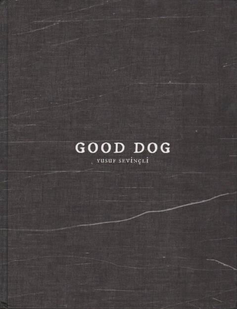 Yusuf Sevincli - Good Dog, Filigranes Éditions 2012, Cover - http://josefchladek.com/book/yusuf_sevincli_-_good_dog, © (c) josefchladek.com (11.01.2016)