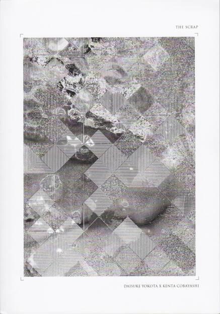 Kenta Cobayash x Daisuke Yokota - The Scrap, Self published 2015, Cover - http://josefchladek.com/book/kenta_cobayash_x_daisuke_yokota_-_the_scrap, © (c) josefchladek.com (12.01.2016)